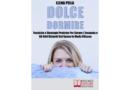 Dolce Dormire: Bestseller il libro di Elena Peila su come migliorare la qualità del nostro sonno