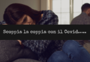 Scoppia la coppia con il Covid…..