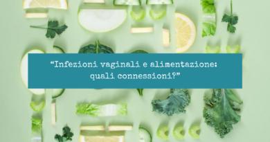 """""""Infezioni vaginali e alimentazione: quali connessioni?"""""""