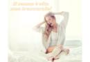 Il sonno è vita non trascurarlo … come curare l'insonnia